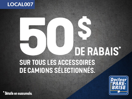 LOCAL007 50$ rabais accessories camions
